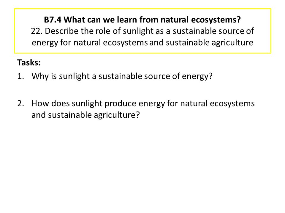 B7. 4 What can we learn from natural ecosystems. 22