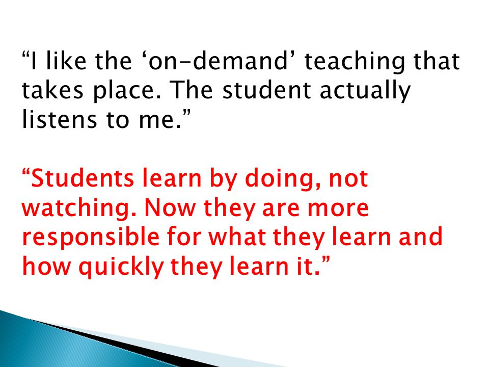 I like the 'on-demand' teaching that takes place