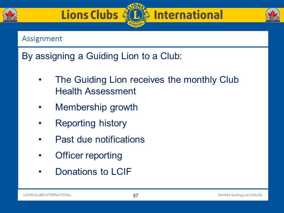 By assigning a Guiding Lion to a Club: