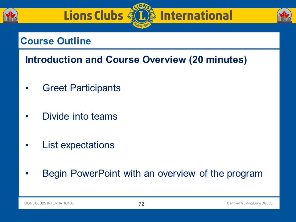 Course Outline Introduction and Course Overview (20 minutes) Greet Participants. Divide into teams.