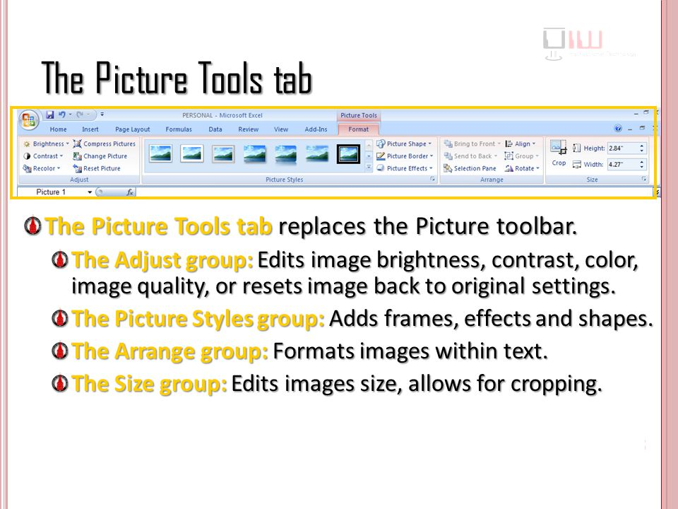 The Picture Tools tab The Picture Tools tab replaces the Picture toolbar.