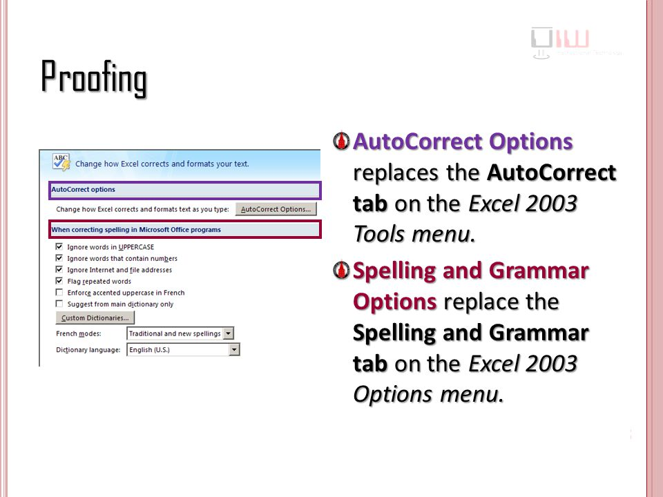Proofing AutoCorrect Options replaces the AutoCorrect tab on the Excel 2003 Tools menu.