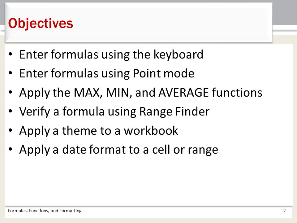 Objectives Enter formulas using the keyboard