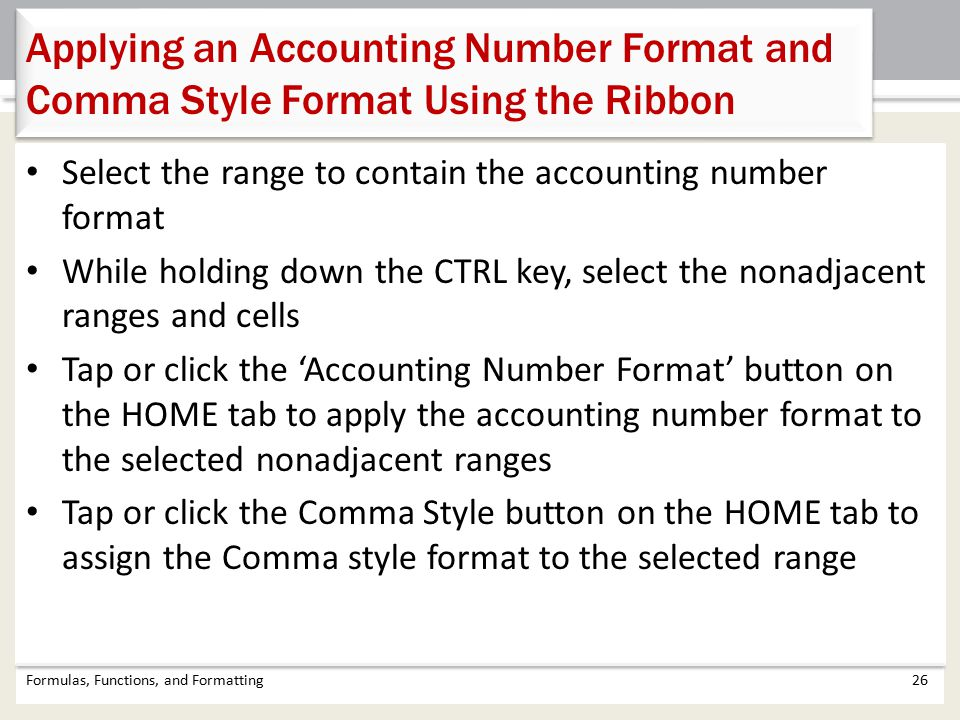 Applying an Accounting Number Format and Comma Style Format Using the Ribbon