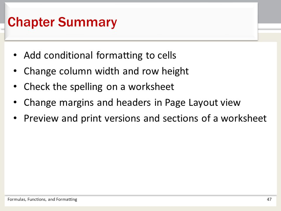 Chapter Summary Add conditional formatting to cells