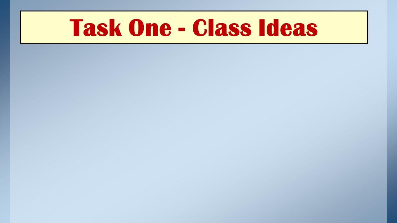 Task One - Class Ideas