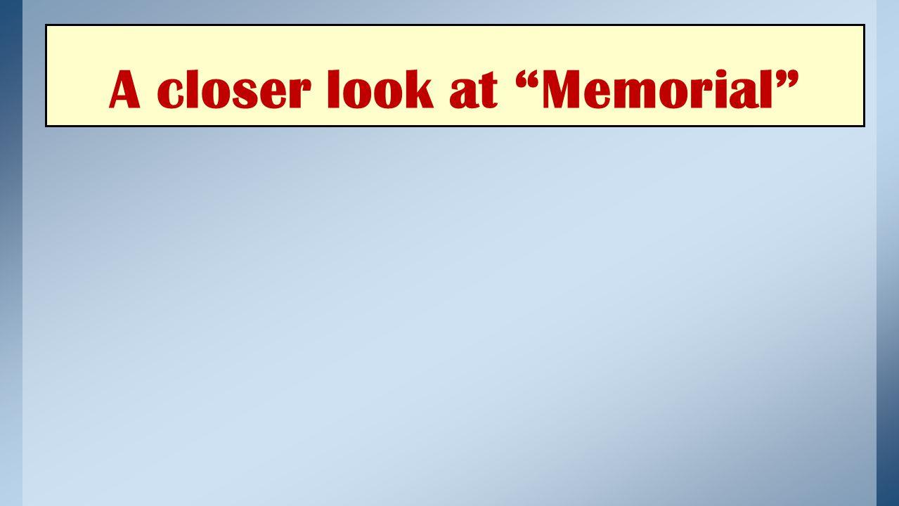 A closer look at Memorial