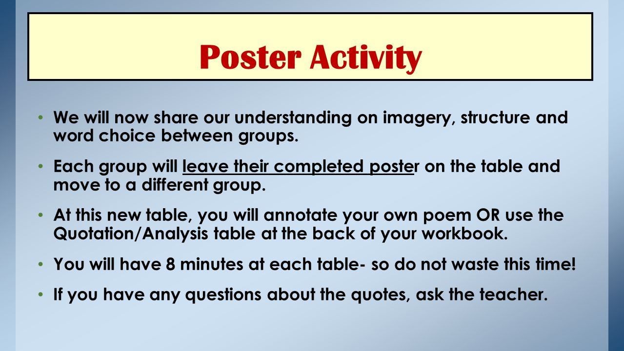 Poster Activity We will now share our understanding on imagery, structure and word choice between groups.