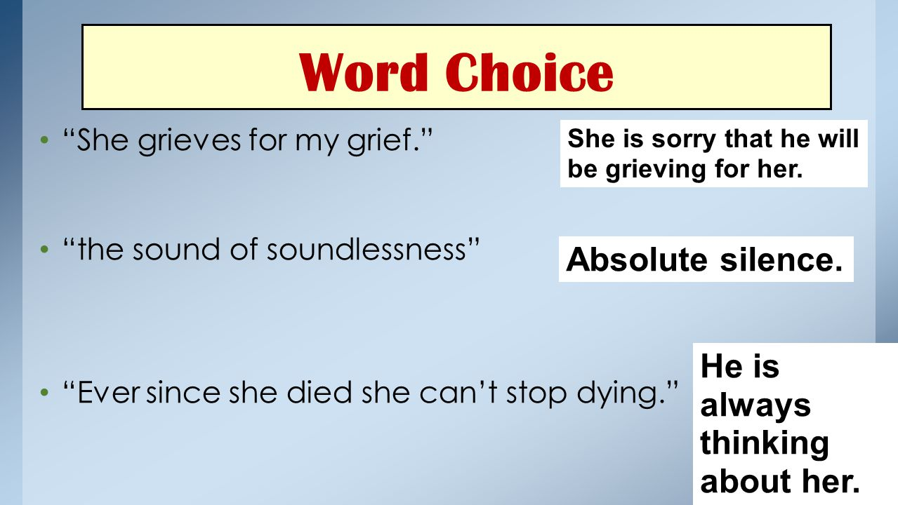 Word Choice Absolute silence. He is always thinking about her.