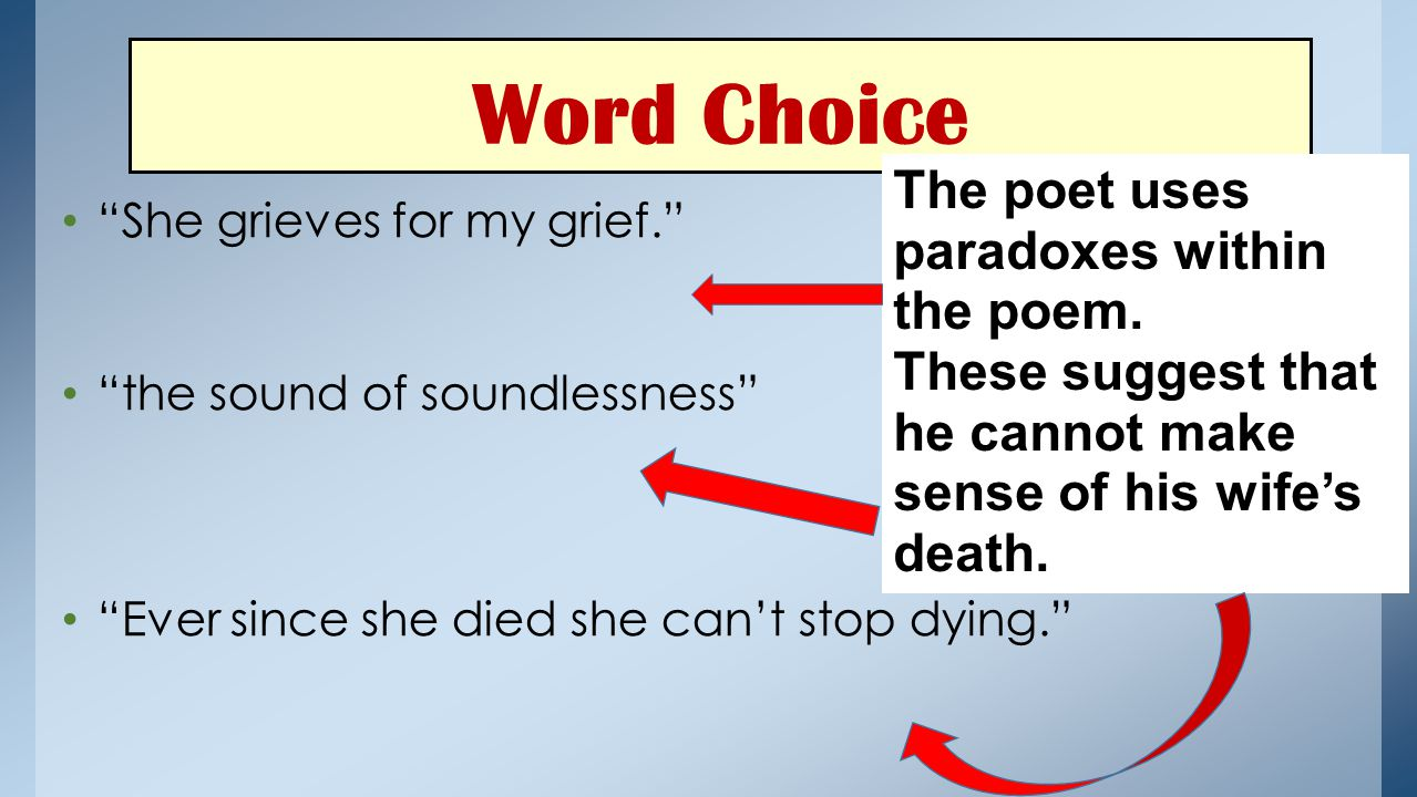 Word Choice The poet uses paradoxes within the poem.