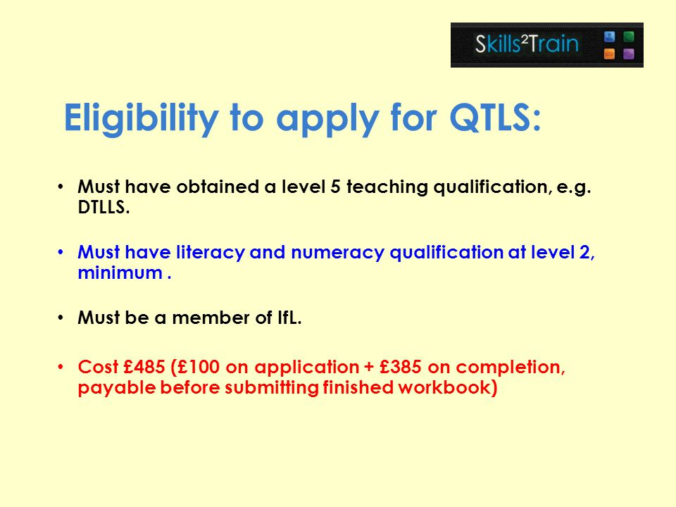 Eligibility to apply for QTLS: