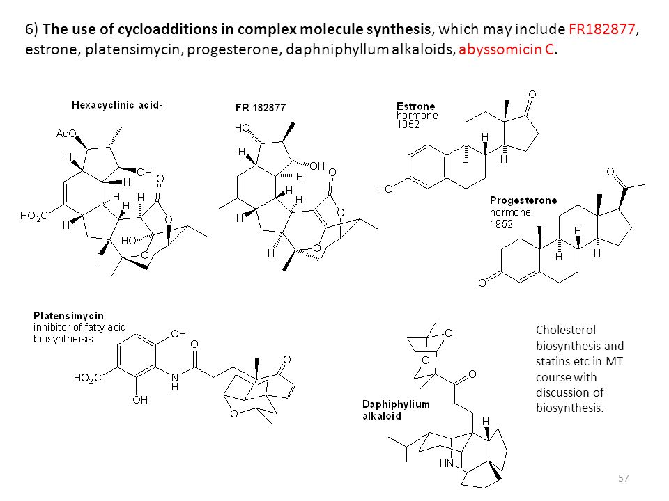 6) The use of cycloadditions in complex molecule synthesis, which may include FR182877, estrone, platensimycin, progesterone, daphniphyllum alkaloids, abyssomicin C.