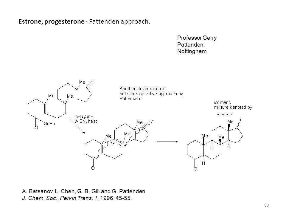 Estrone, progesterone - Pattenden approach.