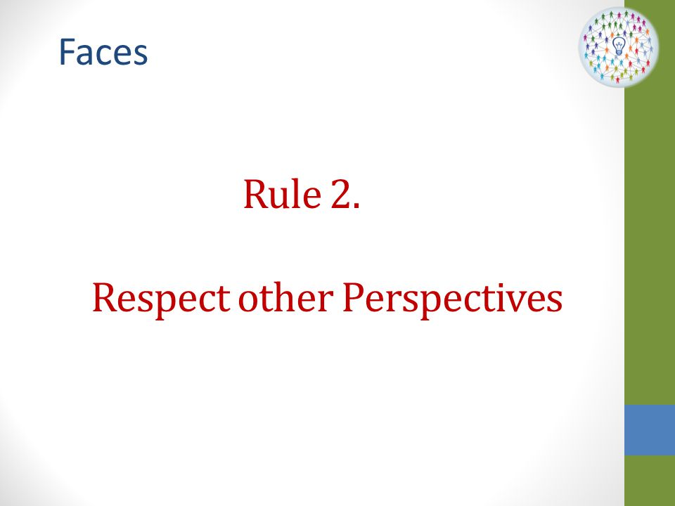 Rule 2. Respect other Perspectives