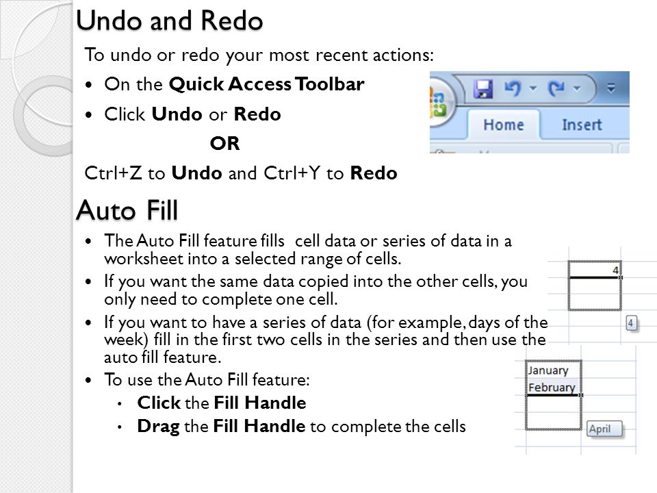 Undo and Redo Auto Fill To undo or redo your most recent actions: