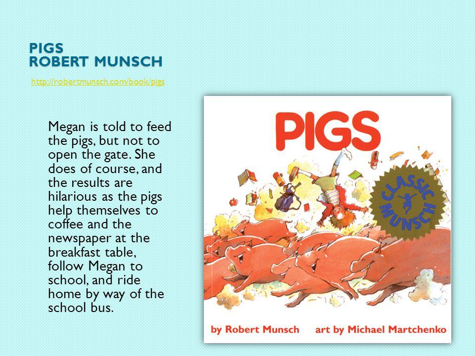 Pigs robert munsch http://robertmunsch.com/book/pigs.