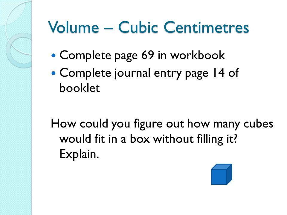 Volume – Cubic Centimetres