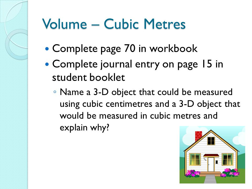 Volume – Cubic Metres Complete page 70 in workbook