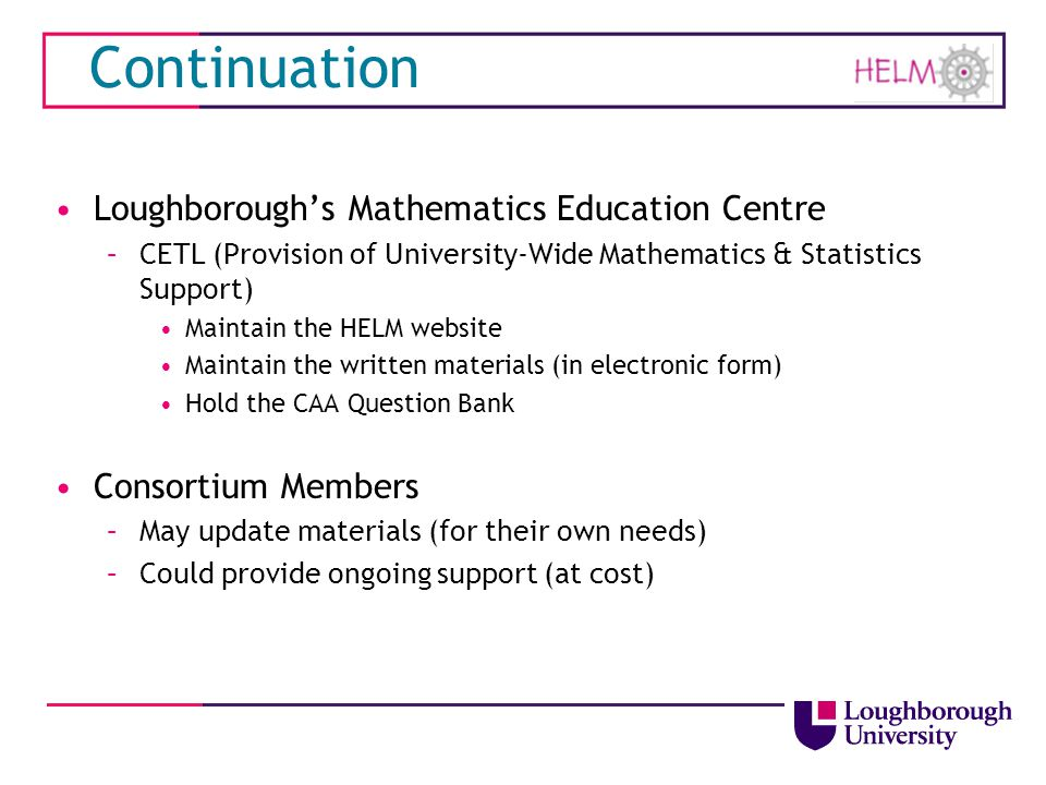 Continuation Loughborough's Mathematics Education Centre