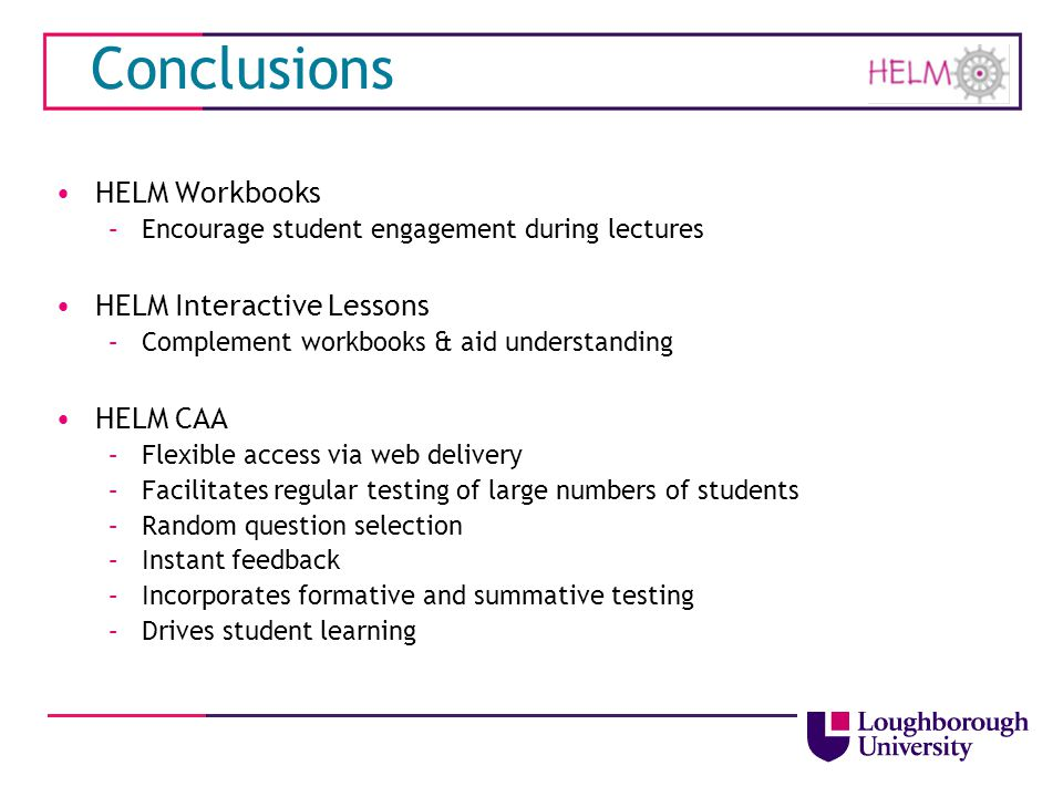 Conclusions HELM Workbooks HELM Interactive Lessons HELM CAA