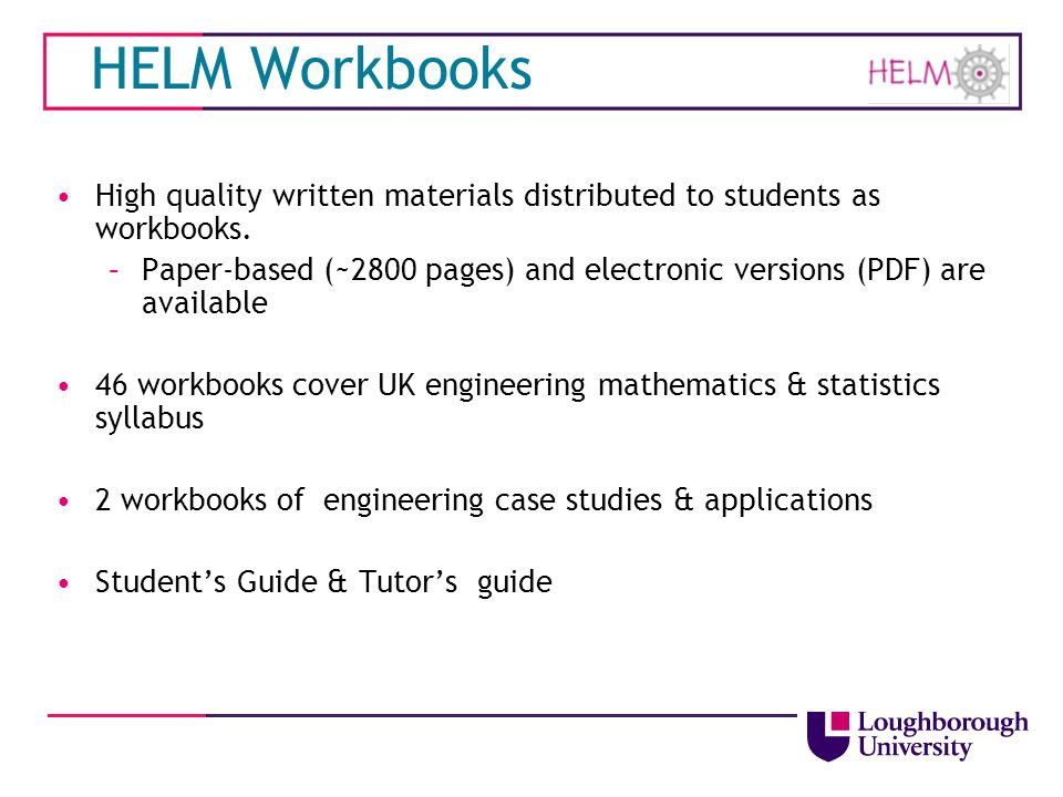 HELM Workbooks High quality written materials distributed to students as workbooks.