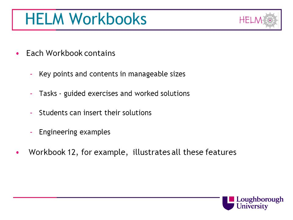 HELM Workbooks Each Workbook contains