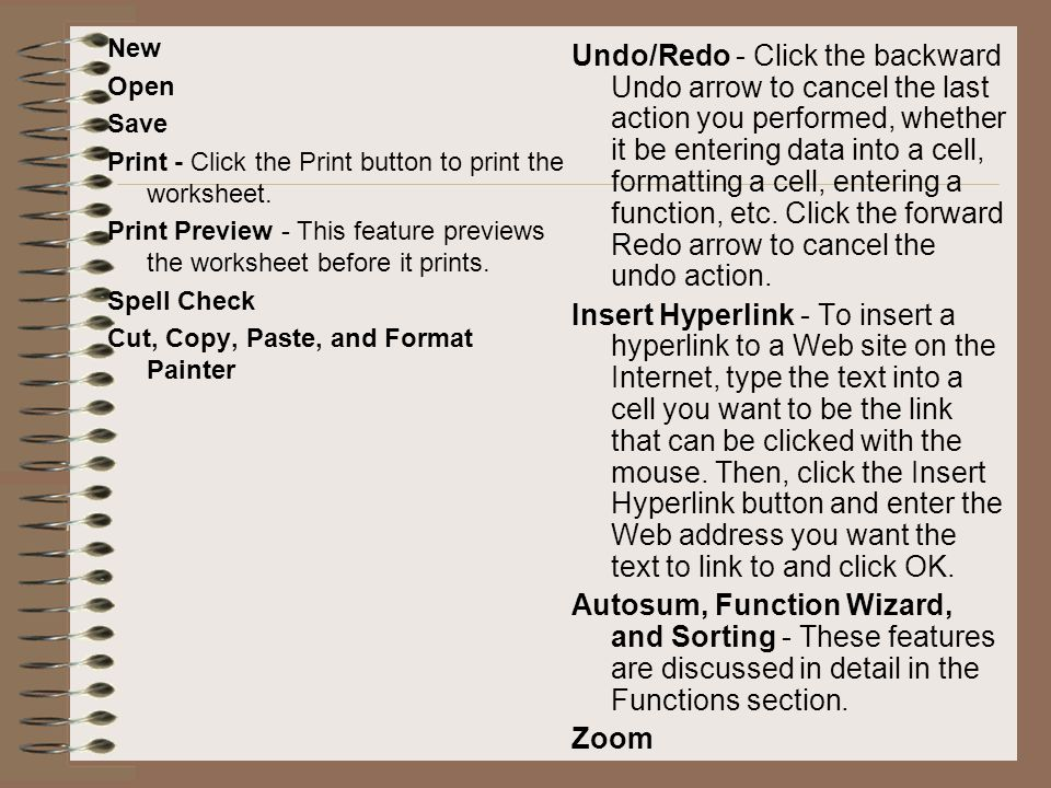 New Open. Save. Print - Click the Print button to print the worksheet. Print Preview - This feature previews the worksheet before it prints.