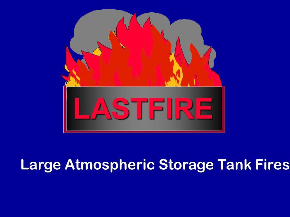 LASTFIRE Large Atmospheric Storage Tank Fires