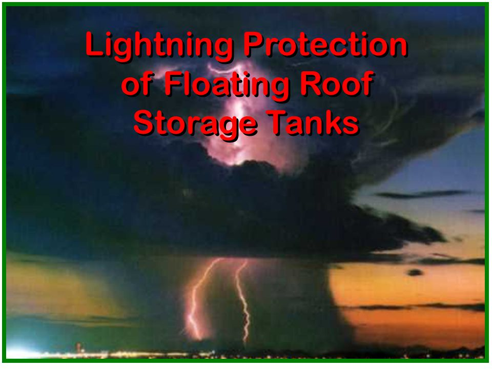 Lightning Protection of Floating Roof Storage Tanks