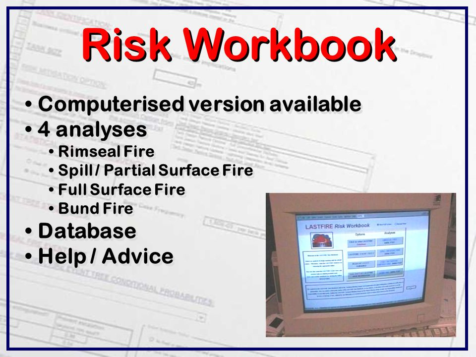 Risk Workbook Computerised version available 4 analyses Database