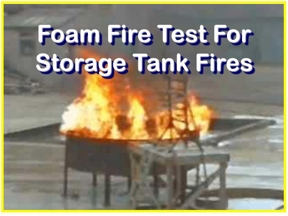 Foam Fire Test For Storage Tank Fires