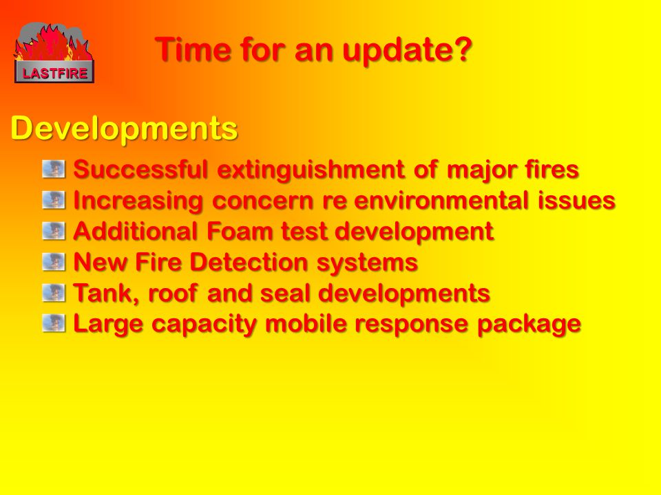 Time for an update Developments