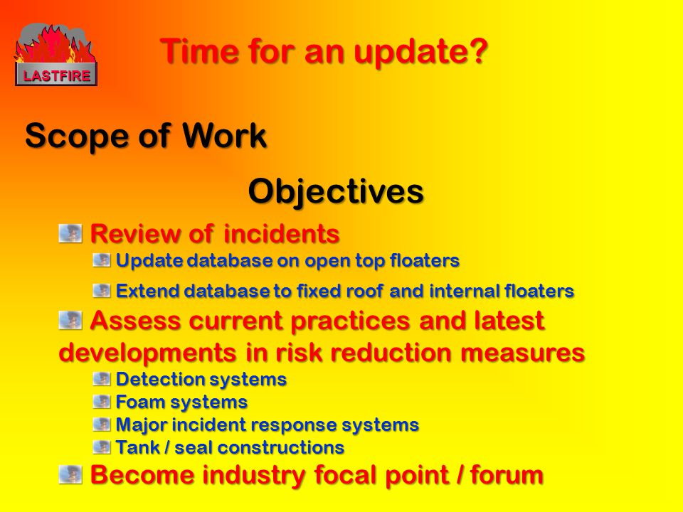 Time for an update Scope of Work Objectives Review of incidents