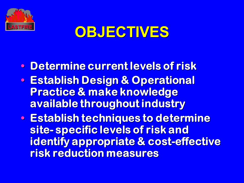OBJECTIVES Determine current levels of risk