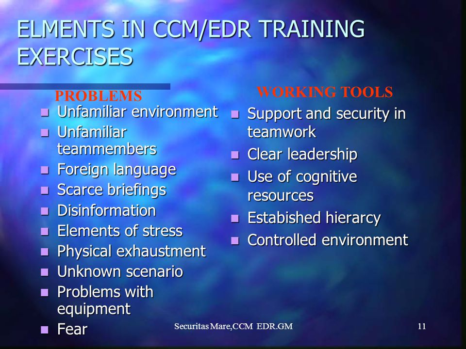 ELMENTS IN CCM/EDR TRAINING EXERCISES