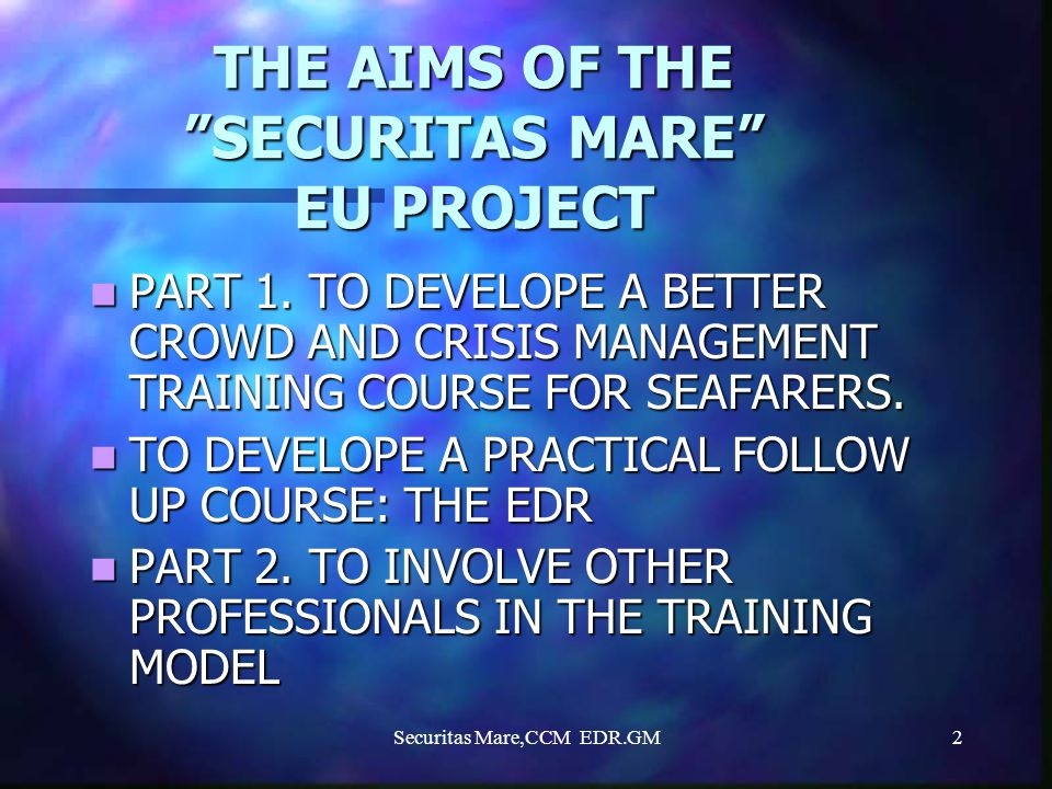 THE AIMS OF THE SECURITAS MARE EU PROJECT