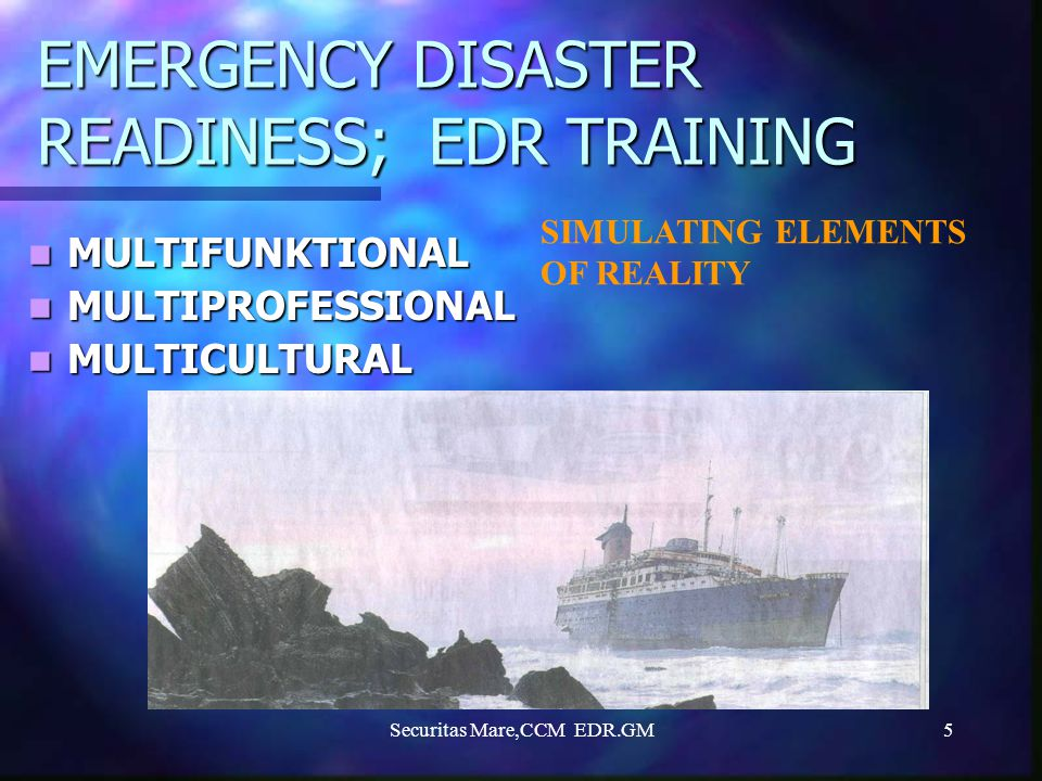 EMERGENCY DISASTER READINESS; EDR TRAINING