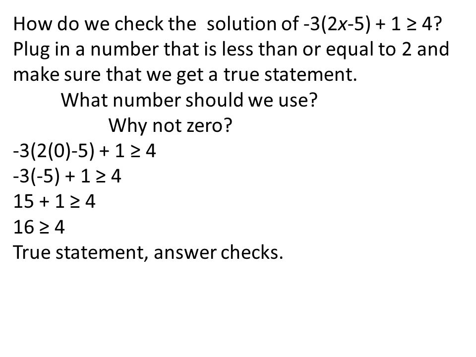 How do we check the solution of -3(2x-5) + 1 ≥ 4