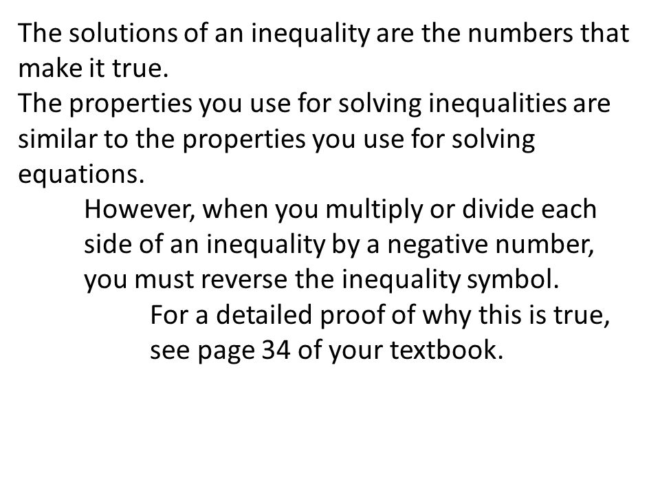 The solutions of an inequality are the numbers that make it true.