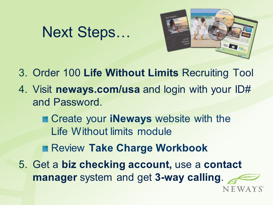 Next Steps… Order 100 Life Without Limits Recruiting Tool