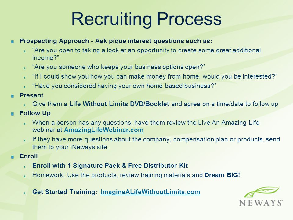 Recruiting Process Prospecting Approach - Ask pique interest questions such as: