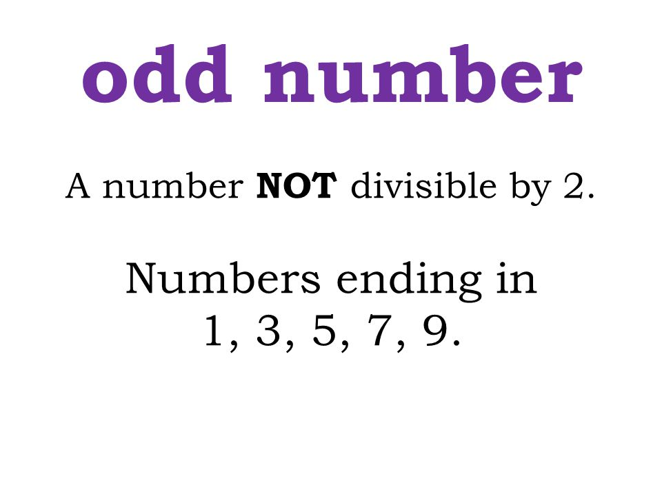 A number NOT divisible by 2.