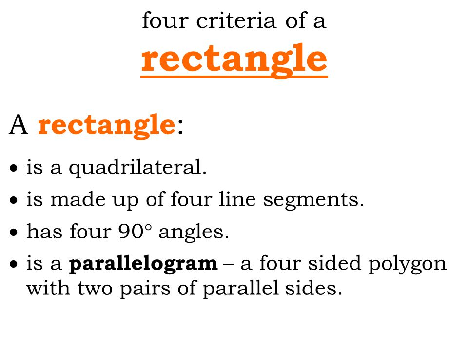 rectangle A rectangle: four criteria of a is a quadrilateral.
