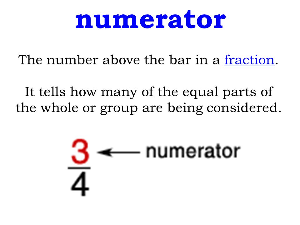 The number above the bar in a fraction.