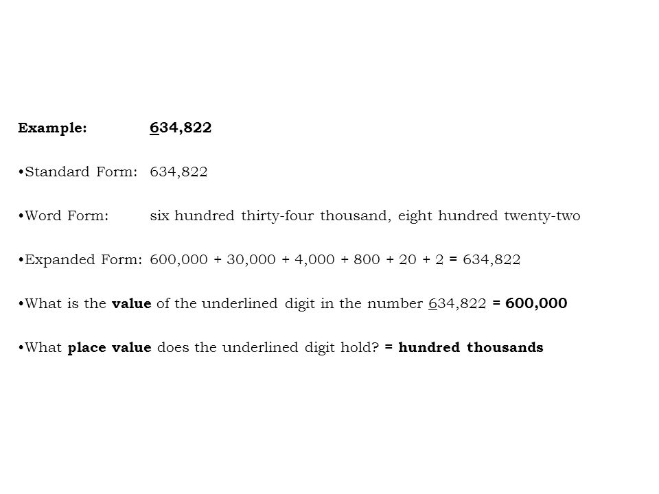 Example: 634,822 Standard Form: 634,822. Word Form: six hundred thirty-four thousand, eight hundred twenty-two.