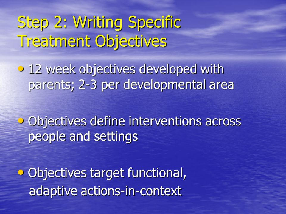 Step 2: Writing Specific Treatment Objectives