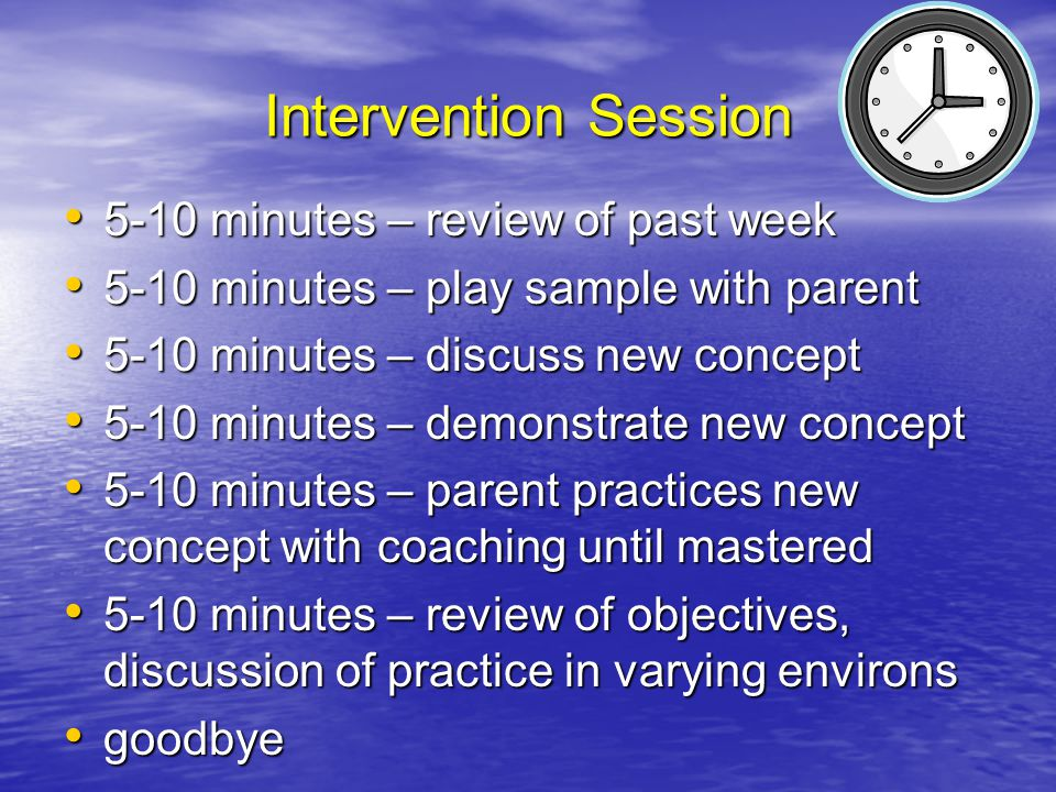 Intervention Session 5-10 minutes – review of past week