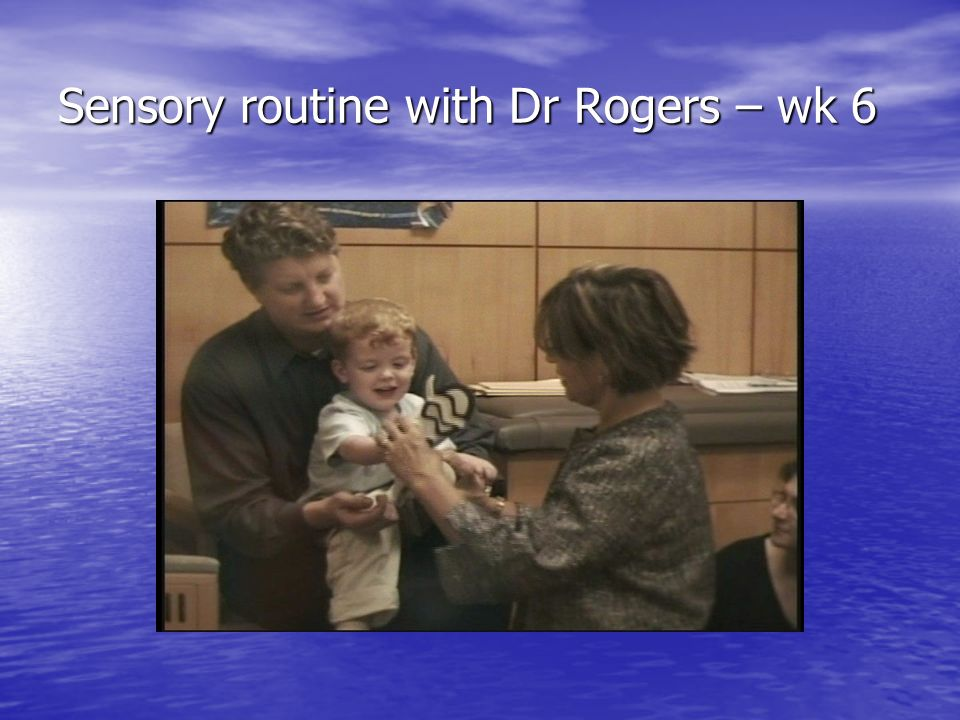 Sensory routine with Dr Rogers – wk 6