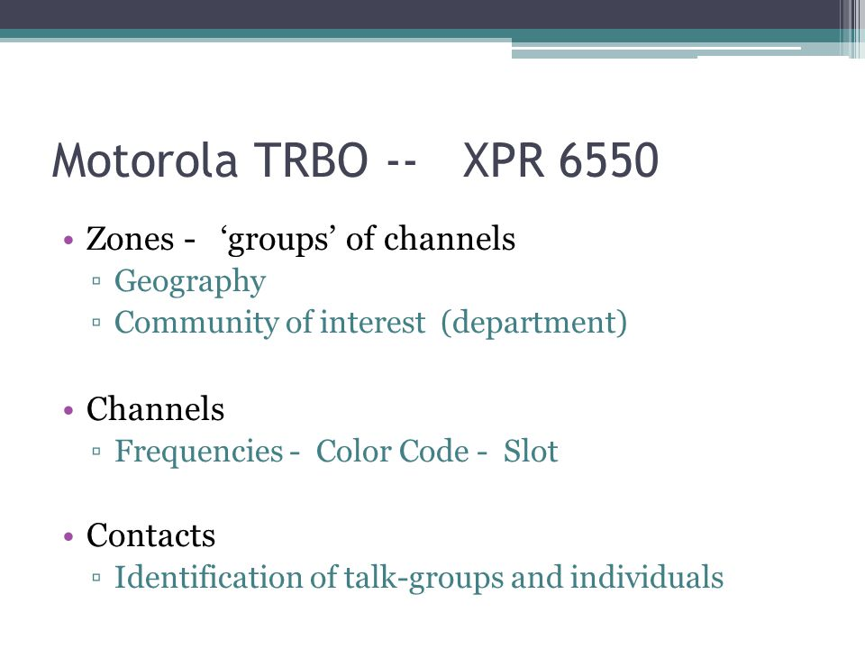 Motorola TRBO -- XPR 6550 Zones - 'groups' of channels Channels