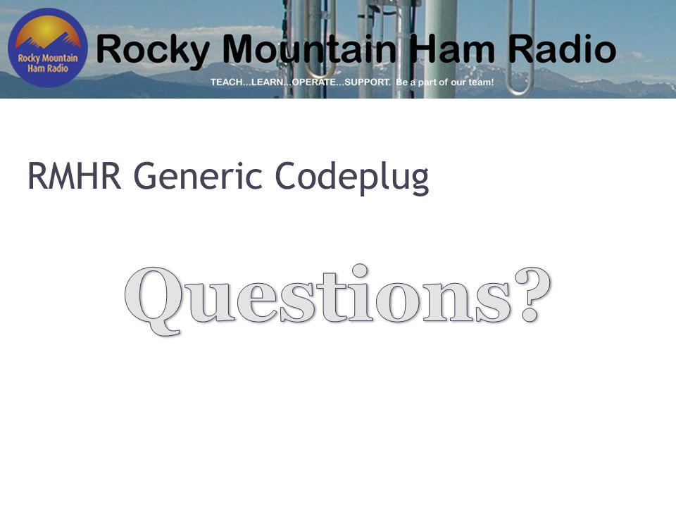 RMHR Generic Codeplug Questions